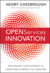 Open Services Innovation: Rethinking Your Business to Grow and Compete in a New Era (0470905743) cover image