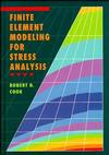 Finite Element Modeling for Stress Analysis (0471107743) cover image