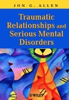 Traumatic Relationships and Serious Mental Disorders (0471485543) cover image