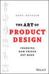 The Art of Product Design: Changing How Things Get Made (1118763343) cover image