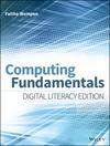 Computing Fundamentals: Digital Literacy Edition (1118974743) cover image