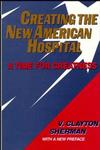 Creating the New American Hospital: A Time for Greatness (1555425143) cover image