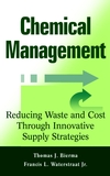 Chemical Management: Reducing Waste and Cost Through Innovative Supply Strategies (0471332844) cover image