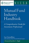 Mutual Fund Industry Handbook: A Comprehensive Guide for Investment Professionals (0471736244) cover image