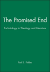 The Promised End: Eschatology in Theology and Literature (0631220844) cover image