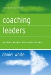 Coaching Leaders: Guiding People Who Guide Others (0787977144) cover image