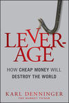 Leverage: How Cheap Money Will Destroy the World (1118122844) cover image