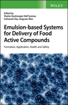 thumbnail image: Emulsion-based Systems for Delivery of Food Active Compounds: Formation, Application, Health and Safety