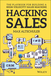 Hacking Sales: The Ultimate Playbook for Building a High Velocity Sales Machine (1119281644) cover image