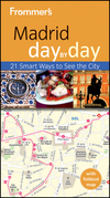 Frommer's<sup>&#174;</sup> Madrid Day By Day, 2nd Edition