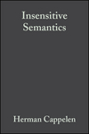 Insensitive Semantics: A Defense of Semantic Minimalism and Speech Act Pluralism (1405126744) cover image