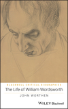 The Life of William Wordsworth: A Critical Biography (0470655445) cover image
