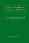 Stevens' Handbook of Experimental Psychology, Volume 1, Sensation and Perception, 3rd Edition (0471650145) cover image