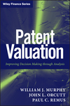 Patent Valuation: Improving Decision Making through Analysis (1118027345) cover image
