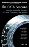 The Data Bonanza: Improving Knowledge Discovery in Science, Engineering, and Business (1118398645) cover image