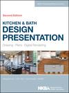 Kitchen & Bath Design Presentation: Drawing, Plans, Digital Rendering, 2nd Edition (1118568745) cover image