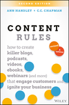 Content Rules: How to Create Killer Blogs, Podcasts, Videos, Ebooks, Webinars (and More) That Engage Customers and Ignite Your Business , 2nd Edition (1119447445) cover image