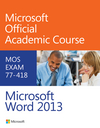 Microsoft Word 2013 Exam 77-418 (EHEP002645) cover image