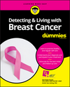 Detecting and Living with Breast Cancer For Dummies (1119272246) cover image