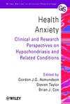 Health Anxiety: Clinical and Research Perspectives on Hypochondriasis and Related Conditions (0471491047) cover image