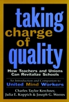 Taking Charge of Quality: How Teachers and Unions Can Revitalize Schools (0787943347) cover image