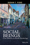 Social Beings: Core Motives in Social Psychology, 3rd Edition (1118552547) cover image