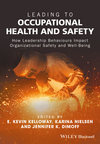 Leading to Occupational Health and Safety: How Leadership Behaviours Impact Organizational Safety and Well-Being (1118973747) cover image