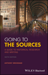 Going to the Sources: A Guide to Historical Research and Writing, 6th Edition (1119262747) cover image