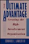 The Ultimate Advantage: Creating the High-Involvement Organization (1555424147) cover image