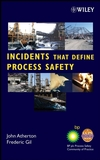 Incidents That Define Process Safety (0470122048) cover image