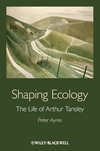 Shaping Ecology: The Life of Arthur Tansley (0470671548) cover image