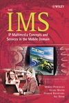 The IMS: IP Multimedia Concepts and Services in the Mobile Domain (0470871148) cover image