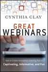 Great Webinars: Create Interactive Learning That Is Captivating, Informative, and Fun (1118205448) cover image