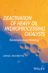 thumbnail image: Deactivation of Heavy Oil Hydroprocessing Catalysts: Fundamentals and Modeling