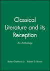 Classical Literature and its Reception: An Anthology (1405112948) cover image