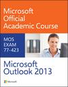 Microsoft Outlook 2013 Exam 77-423 (EHEP002648) cover image