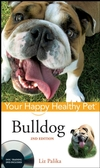 Bulldog: Your Happy Healthy Pet, 2nd Edition (0470390549) cover image