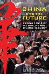 China Into the Future: Making Sense of the World's Most Dynamic Economy (0470822449) cover image