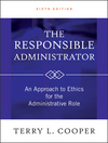The Responsible Administrator: An Approach to Ethics for the Administrative Role, 6th Edition (0470873949) cover image
