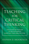 Teaching for Critical Thinking: Tools and Techniques to Help Students Question Their Assumptions (0470889349) cover image