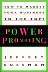 Power Promoting: How to Market Your Business to the Top! (0471142549) cover image
