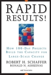 Rapid Results!: How 100-Day Projects Build the Capacity for Large-Scale Change (0787977349) cover image