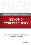 Beyond Cybersecurity: Protecting Your Digital Business  (1119026849) cover image