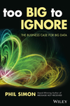 Too Big to Ignore: The Business Case for Big Data (1119217849) cover image