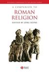 A Companion to Roman Religion (1444339249) cover image