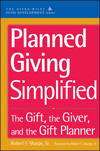 Planned Giving Simplified: The Gift, The Giver, and the Gift Planner (047116674X) cover image