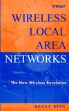 Wireless Local Area Networks: The New Wireless Revolution