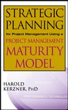 Strategic Planning for Project Management Using a Project Management Maturity Model  (047143664X) cover image