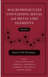 Macromolecules Containing Metal and Metal-Like Elements, Volume 4, Group IVA Polymers  (047171254X) cover image
