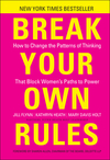 Break Your Own Rules: How to Change the Patterns of Thinking that Block Women's Paths to Power (111806254X) cover image